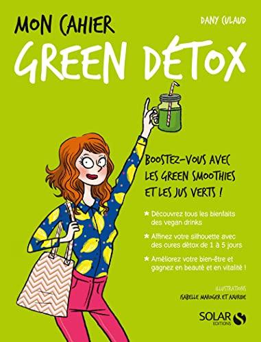 Mon cahier Green détox: Culaud, Dany