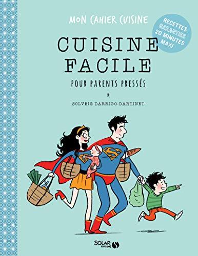 Cuisine facile pour parents pressés: Darrigo-Dartinet, Solveig