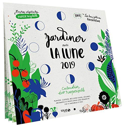 Jardiner avec la Lune 2019: LE PAGE, Rosenn