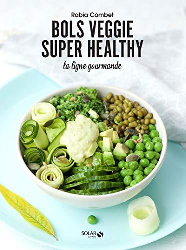 9782263170607: Bols veggie super healthy - la ligne gourmande