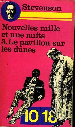 9782264001597: Les nouvelles mille et une nuits, tome 3 : Le pavillon sur les dunes
