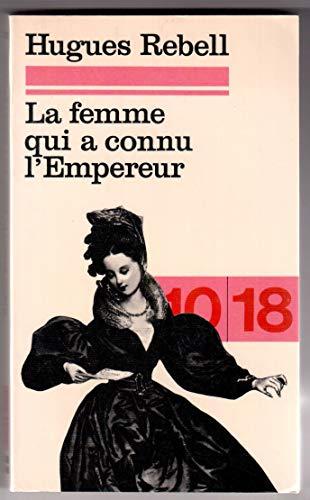 La Femme qui a connu l'empereur: Hugues Rebell