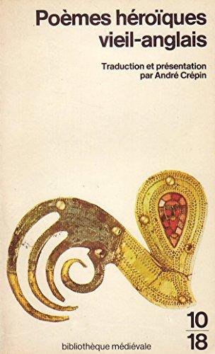 9782264003997: Poèmes héroïques vieil-anglais: Beowulf, Judith, Maldon, Plainte de l'exilée, Exaltation de la croix