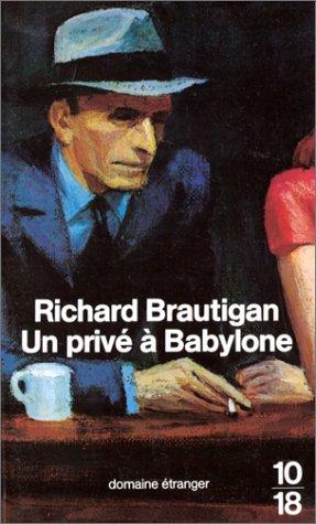 Un privé à Babylone: Brautigan, Richard