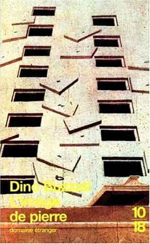 L'IMAGE DE PIERRE. Reihe: domaine etranger. 10/18.: Buzzati Dino.