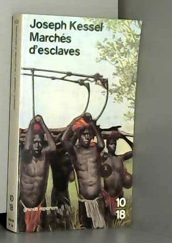 "Marches d'esclaves ; suivi de L'Irlande revolutionnaire (Serie ""Grands Reporters"") (French Edition) (2264005939) by Joseph Kessel"