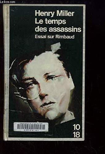 9782264006257: Le temps des assassins : Essai sur Rimbaud