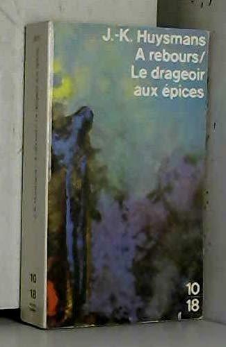 9782264006394: A rebours le drageoir aux epices