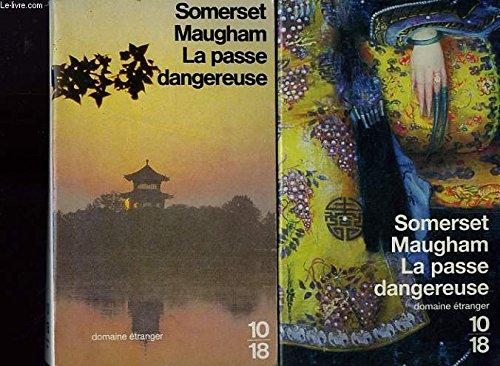 La passe dangereuse.: Somerset Maugham, William