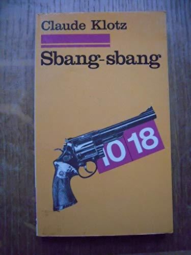 9782264008220: Sbang-sbang (10-18 [i.e. Dix/dix-huit] ; 1196) (French Edition)