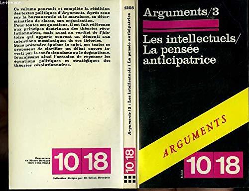 9782264008503: Les Intellectuels, la pensee anticipatrice (Arguments ; 3) (French Edition)