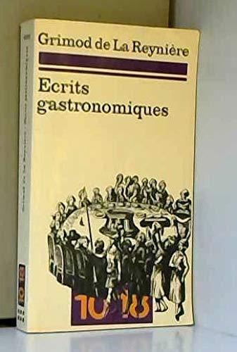 Ecrits gastronomiques. Almanach des gourmands (première année: GRIMOD DE LA