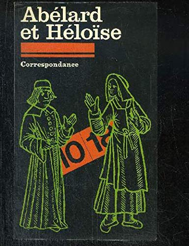Correspondance (10-18 [i.e. Dix-dix-huit] ; 1309) (French Edition) (2264009934) by Peter Abelard