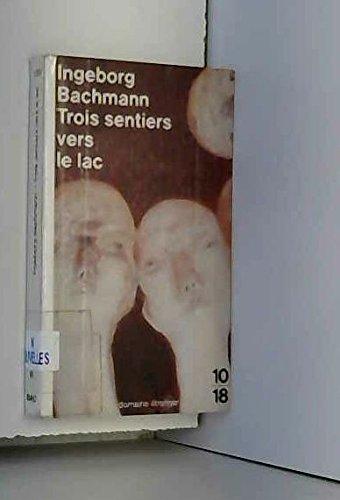 Trois sentiers vers le lac: Ingeborg Bachmann