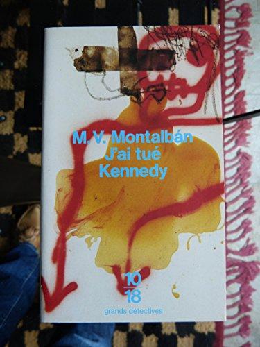 J'ai tué Kennedy: Manuel Vázquez Montalbán