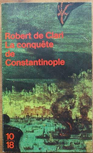 La conquête de Constantinople [Nov 30, 1991]: Robert de Clari