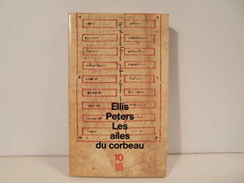 Les Ailes du corbeau: Ellis Peters