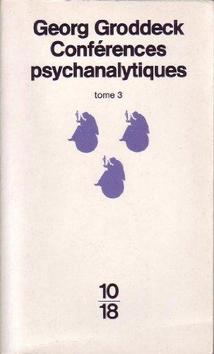 CONFERENCES PSYCHANALYTIQUES A L'USAGE DES MALADES. Tome: Groddeck, Georg