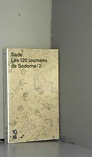Les 120 journées de Sodome ou L'école: Marquis de Sade