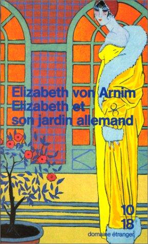 9782264023292: Elizabeth et son jardin allemand, Pr�c�d� de