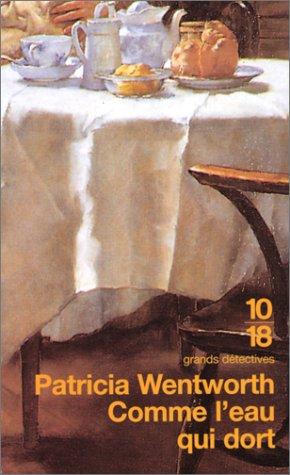 Comme l'eau qui dort: Wentworth, Patricia