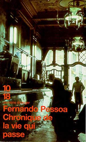 Chronique de la vie qui passe (Littérature étrangère) (French Edition) (9782264026828) by Pessoa, Fernando; Blanco, José; Biberfeld, Simone; Touati, Dominique