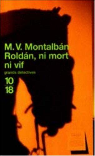 Roldàn, ni mort ni vif: Vázquez Montalbán, Manuel