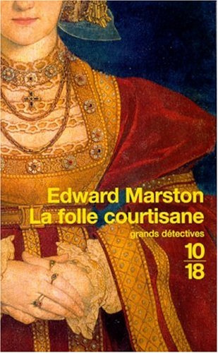 La Folle courtisane: Marston, Edward