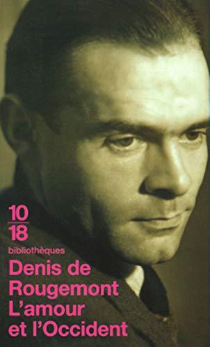 L'amour et l'Occident: Denis De Rougemont