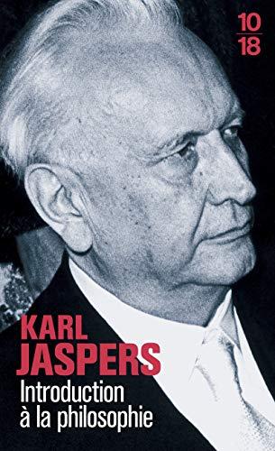 Introduction à la philosophie (Bibliothèques 10-18) (French: Jaspers, Karl