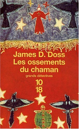Les Ossements du chaman (2264035617) by James D. Doss