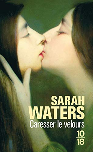 Caresser le velours (French Edition) (9782264036094) by Sarah Waters