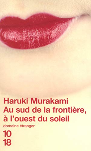 Au Sud de la Frontiere A L'Ouest: Murakami, Haruki