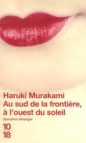 Au Sud de la Frontiere A L'Ouest Du Soleil (Domaine Etranger) (French Edition): Murakami, ...