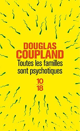Toutes les familles sont psychotiques: Douglas Coupland