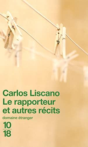 Le rapporteur et autres récits (French Edition): Carlos Liscano