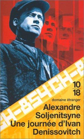 Une journà e d'Ivan Denissovitch: Soljenitsyne, Alexandre