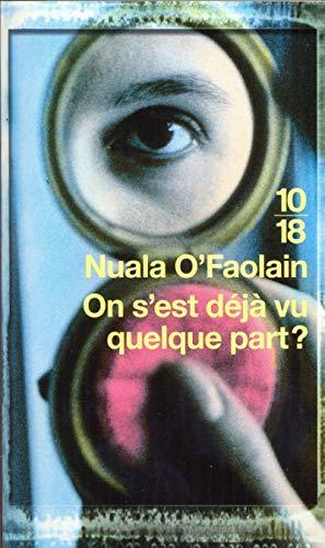 On s'est déjÃÂ: vu quelque part ? (French Edition) (2264038322) by Nuala O'faolain