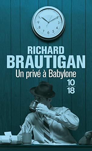 Un privé à Babylone (Littérature étrangère) (French: Richard Brautigan