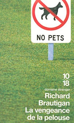 La vengeance de la pelouse (Littérature étrangère): Richard Brautigan