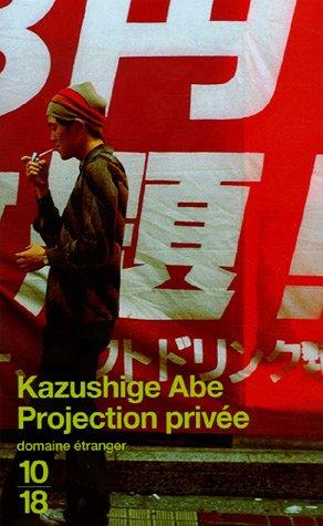 Projection privée: Abe, Kazushige