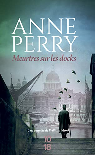 Meurtres sur les docks (French Edition) (9782264040473) by Anne Perry