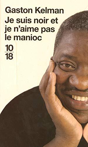 9782264041081: Je suis noir et je n'aime pas le manioc