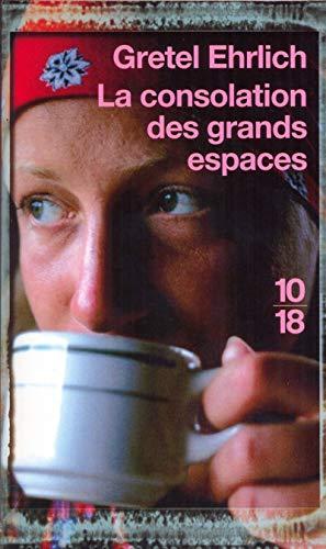 La consolation des grands espaces (French Edition) (2264041501) by Gretel Ehrlich