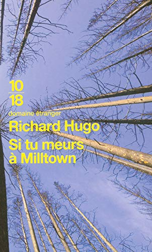 Si tu meurs ÃÂ: Milltown (French Edition) (2264042478) by Richard Hugo