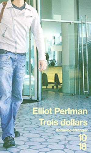 Trois dollars (French Edition) (226404294X) by Elliot Perlman
