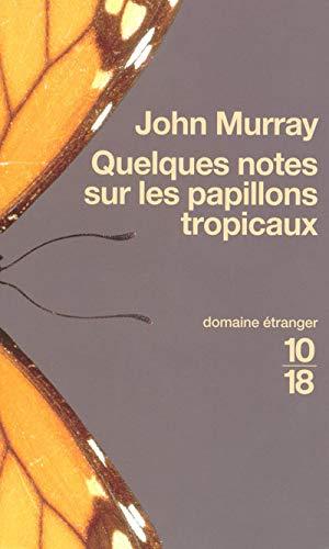 9782264044327: Quelques notes sur les papillons tropicaux