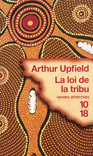 La loi de la tribu (French Edition) (9782264047830) by Michele Valencia Arthur Upfield