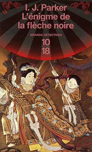 9782264048813: Une enqu�te de Sugawara Akitada, Tome 3 : L'�nigme de la fl�che noire (Grands d�tectives)