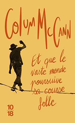 9782264052179: Et Que le Vaste Monde Poursuive Sa Course Folle (French Edition)